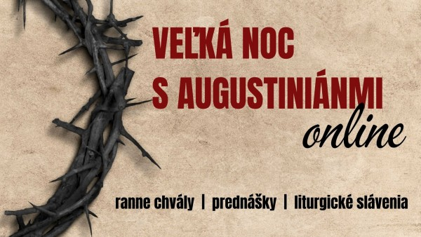 Veľká noc s augustiniánmi On-Line